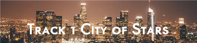 Track 1 洛杉矶 City of Stars
