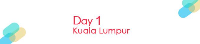 Day 1 吉隆坡