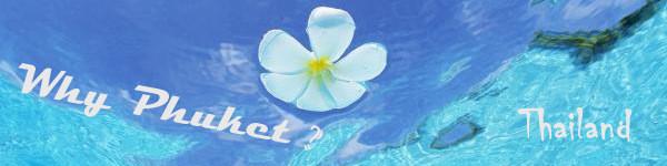 Why Phuket?